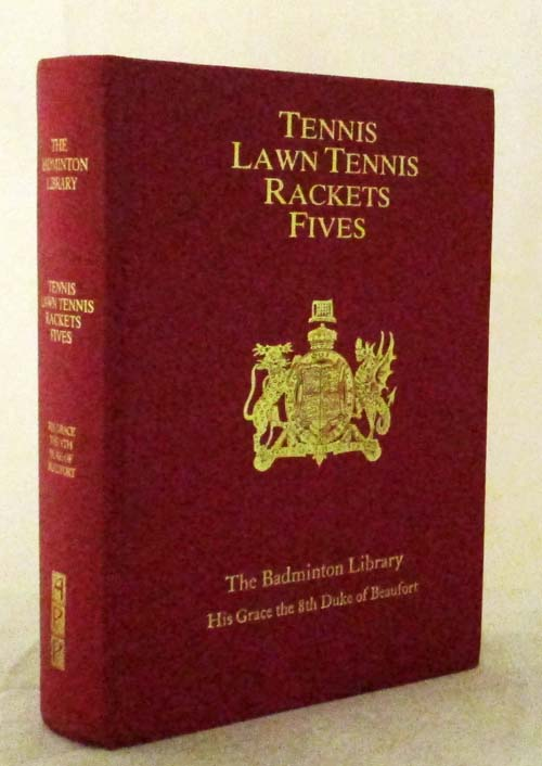 Image for Tennis; Lawn Tennis; Rackets; Fives (The Badminton Library)