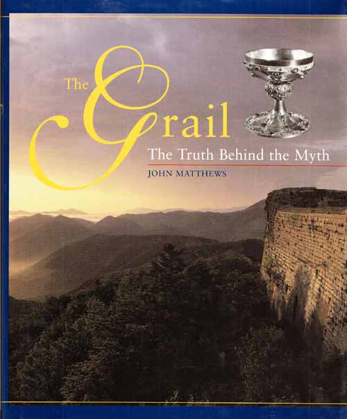 Image for The Grail The Truth Behind the Myth