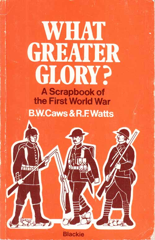 Image for What Greater Glory?  A Scrapbook of the First World War.