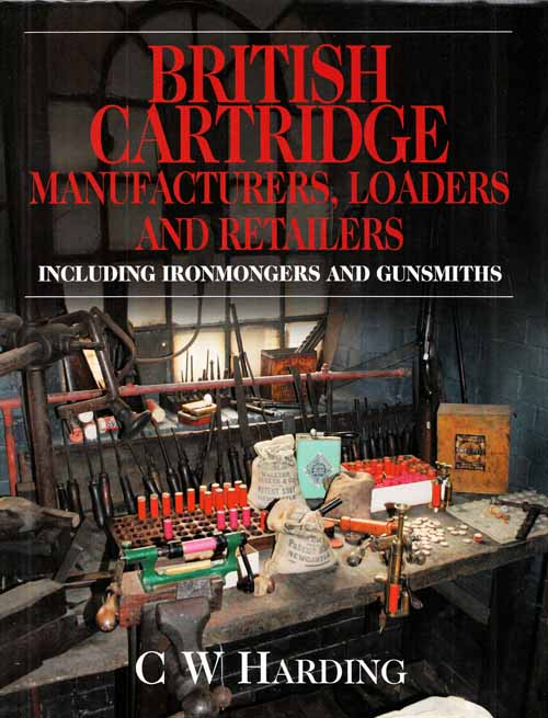 Image for British Cartridge Manufacturers, Loaders and Retailers including Ironmongers and Gunsmiths