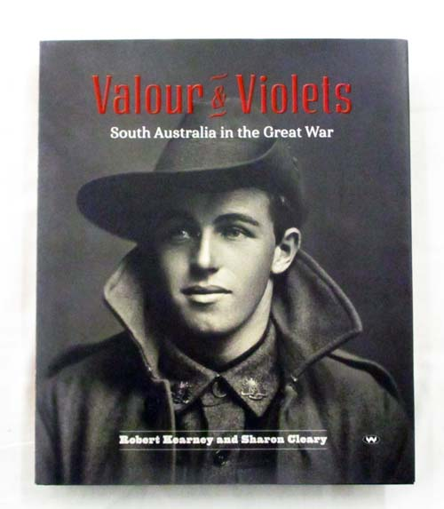Image for Valour and Violets South Australia in the Great War Limited Edition