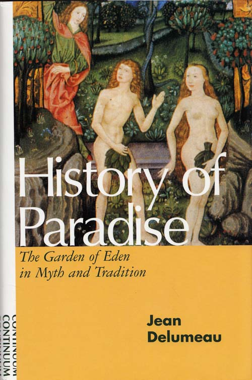 Image for History of Paradise. The Garden of Eden in Myth and Tradition