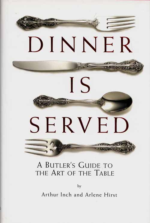 Image for Dinner is Served.  A Butler's Guide to The Art of the Table.