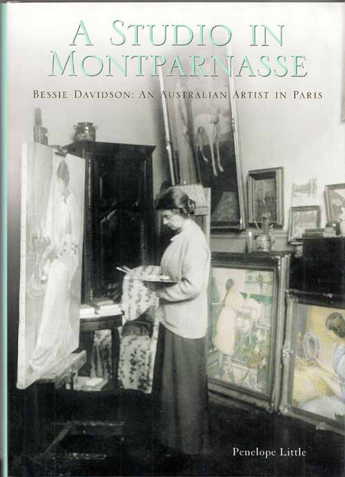 Image for A Studio in Montparnasse Bessie Davidson: An Australian Artist in Paris