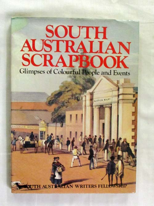 Image for South Australian Scrapbook: Glimpses of Colourful People and Events