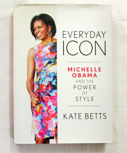 Image for Everyday Icon Michelle Obama and the Power of Style