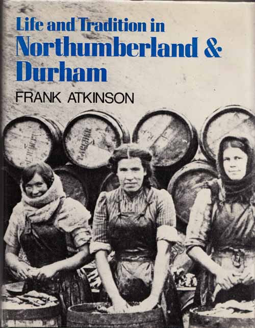 Image for Life & Tradition in Northumberland and Durham