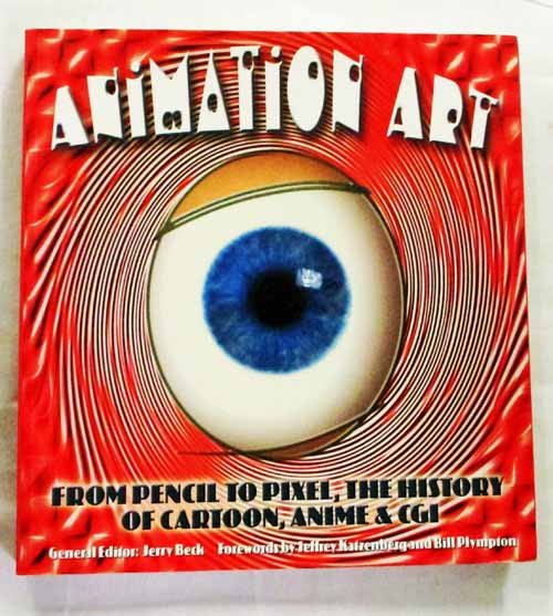 Image for Animation Art: From Pencil To Pixel, The History Of Cartoon, Anime & CGI