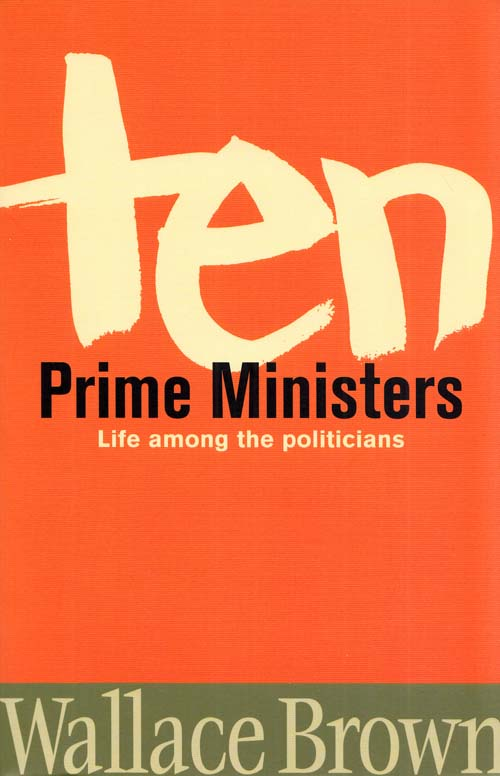 Image for TEN PRIME MINISTERS  Life Among the Politicians