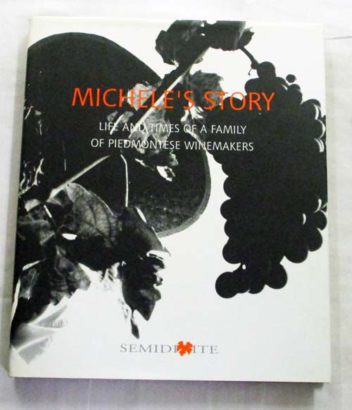 Image for Michele's Story Life and Times of a Family of Piedmontese Winemakers