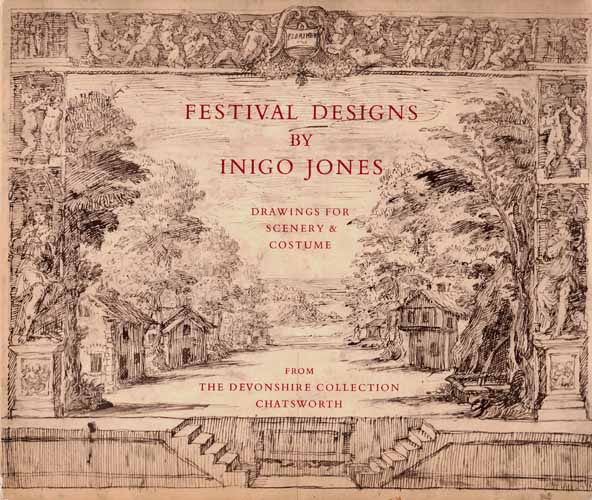 Image for Festival Designs by Indigo Jones. An Exhibition of Drawings for Scenery and Costumes for the Court Masques of James I and Charles I