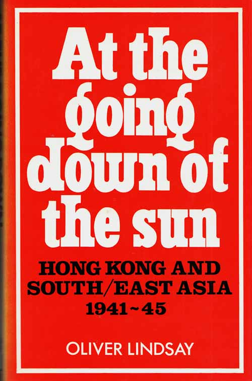 Image for At the Going Down of the Sun. Honk Kong and South-East Asia 1941-1945