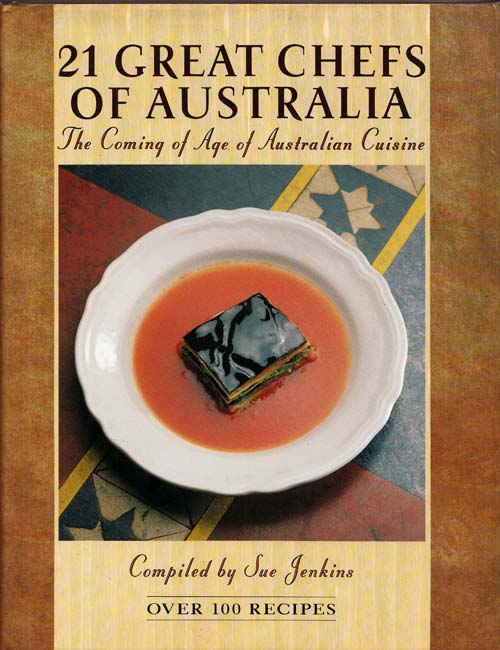 Image for 21 Great Chefs of Australia. The Coming of Age of Australian Cuisine