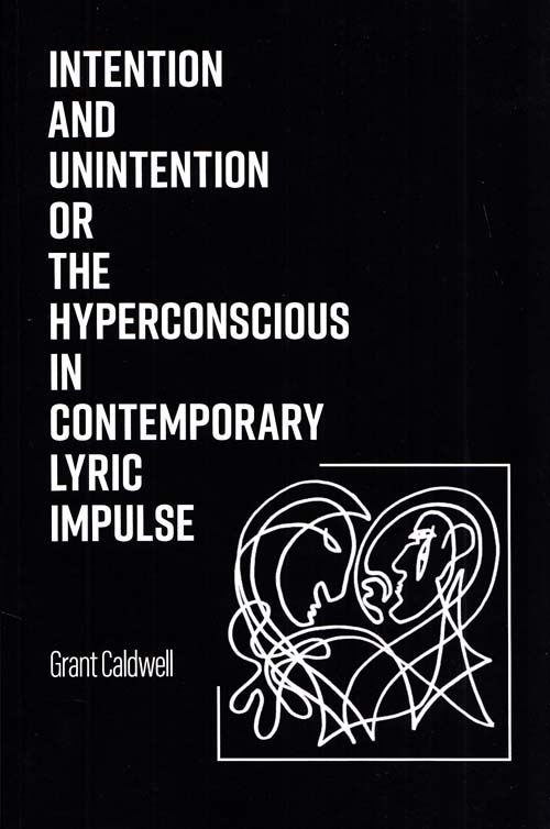 Image for Intention and Unintention or the Hyperconscious in Contemporary Lyric Impulse