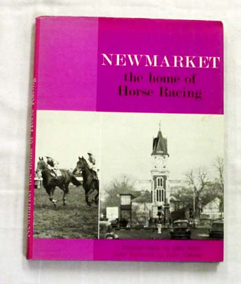 Newmarket Home of Horse Racing. A Pictorial Study