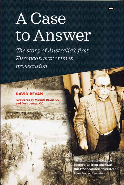 Image for A Case to Answer. The Story of Australia's first European War Crimes Prosecution 25th Anniversary Edition