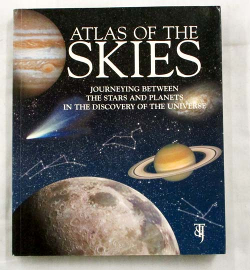 Image for Atlas of the Skies Journeying Between the Stars and Planets in the Discovery of the Universe