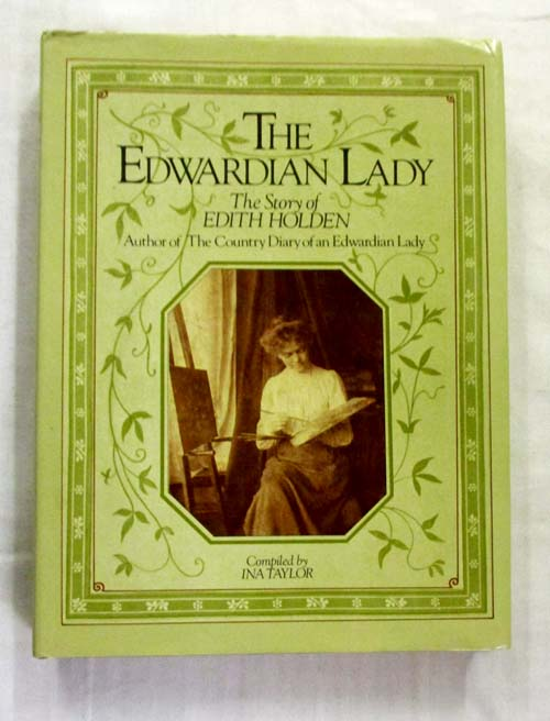 Image for The Edwardian Lady The Story of Edith Holden Author of The Country Diary of an Edwardian Lady