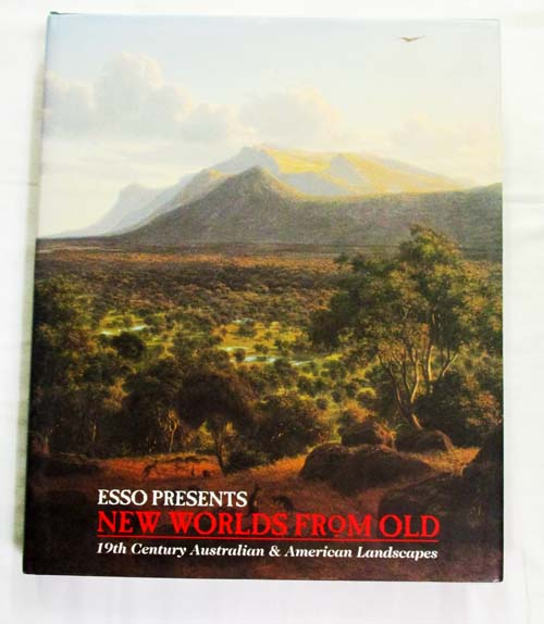 Image for New Worlds From Old. 19th Century Australian and American Landscapes