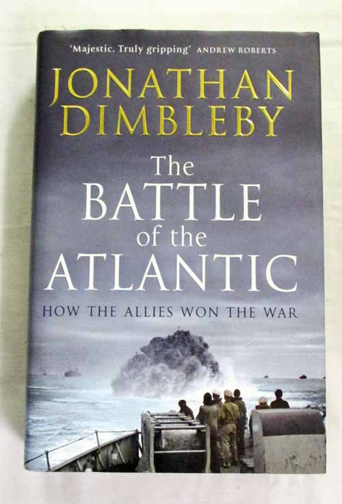 Image for The Battle of the Atlantic.  How The Allies Won the War