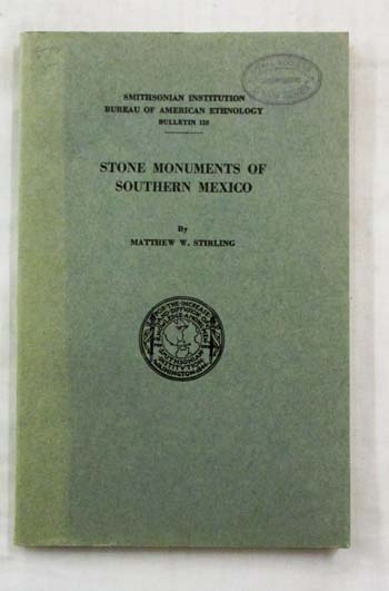 Image for Stone Monuments of Southern Mexico (Smithsonian Institution Bureau of American Ethnology Bulletin, 138)