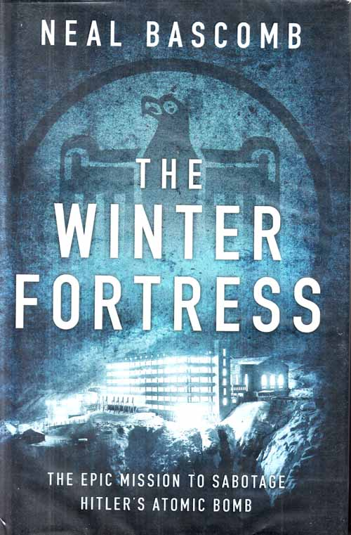 Image for The Winter Fortress.  The Epic Mission to Sabotage Hitler's Atomic Bomb