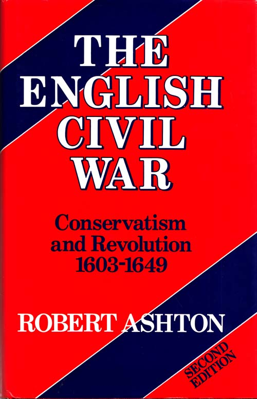 Image for The English Civil War Conservatism and Revolution 1603 -1649 Second Edition