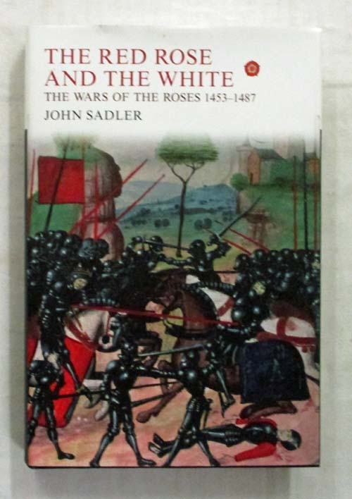 Image for The Red Rose and The White The Wars of the Roses 1453-1487