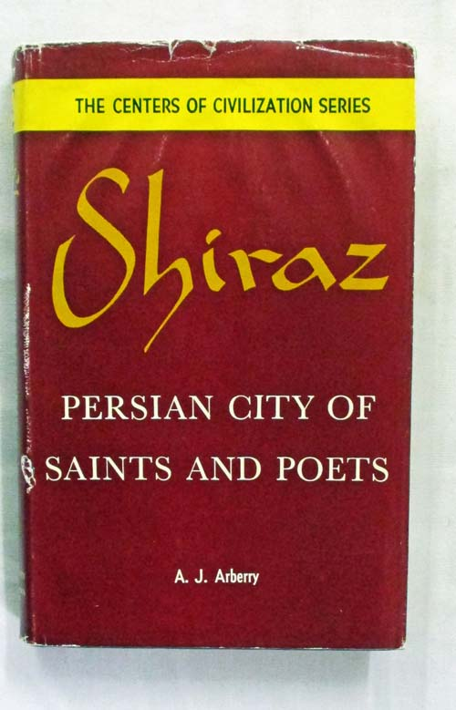 Image for Shiraz Persian City of Saints and Poets ( The Centers of Civilization Series)