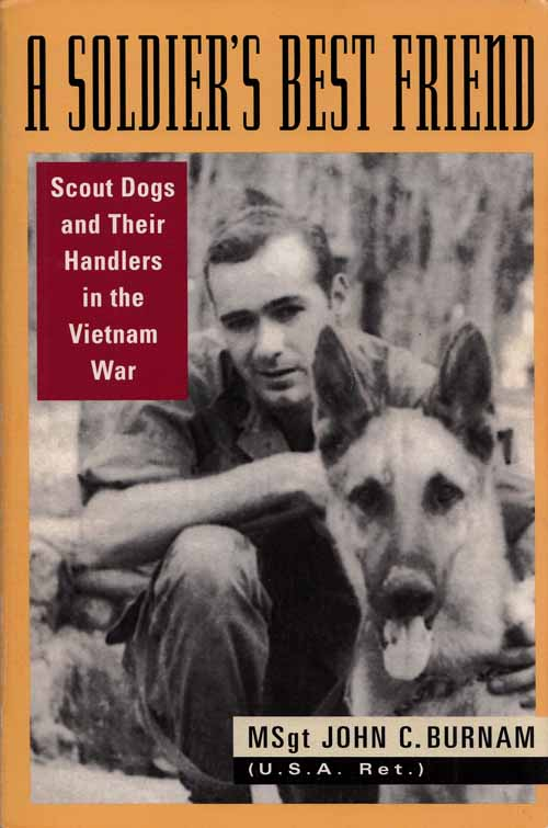 Image for A Soldier's Best Friend.  Scout Dogs and Their Handlers in the Vietnam War