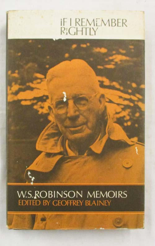 Image for If I Remember Rightly.  The Memoirs of W.S. Robinson 1876 -1963.