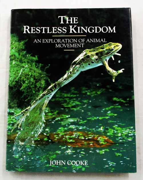 Image for The Restless Kingdom An Exploration of Animal Movement