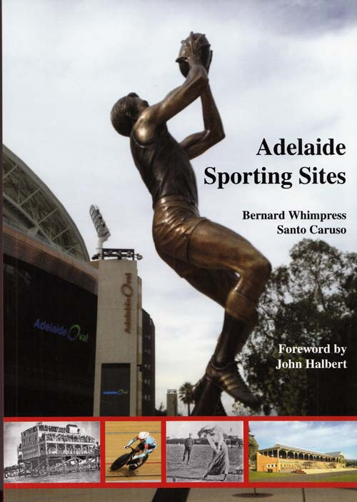 Image for Adelaide Sporting Sites (Signed by Santo Caruso and Bernard Whimpress)