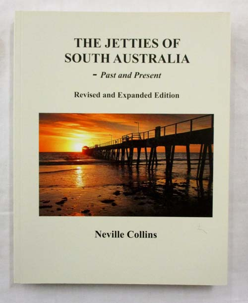 Image for The Jetties of South Australia. Past and Present (Revises and Expanded Edition)