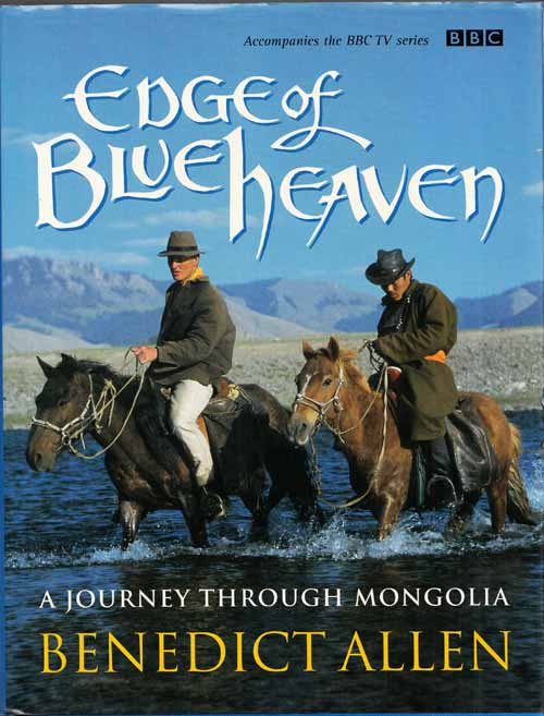 Image for Edge of Blue Heaven. A Journey Through Mongolia