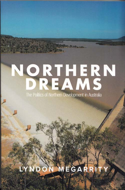 Image for Northern Dreams The Politics of Northern Development in Australia
