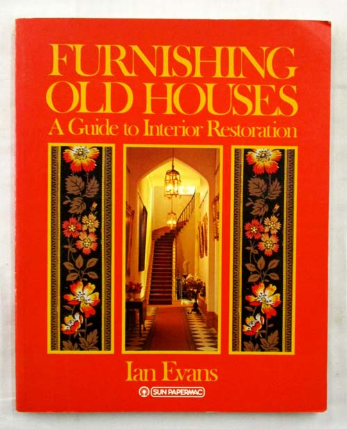 Image for Furnishing Old Houses: A Guide to Interior Restoration