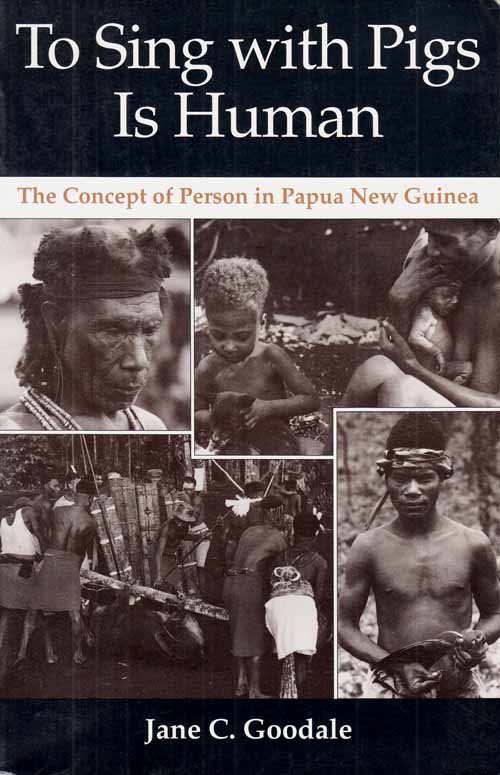 Image for To Sing with Pigs is Human.  The Concept of Person in Papua New Guinea.