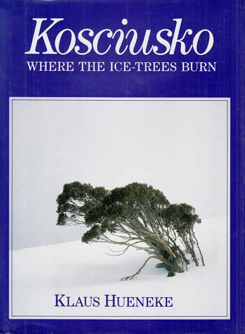 Image for Kosciusko.  Where the Ice-Trees Burn