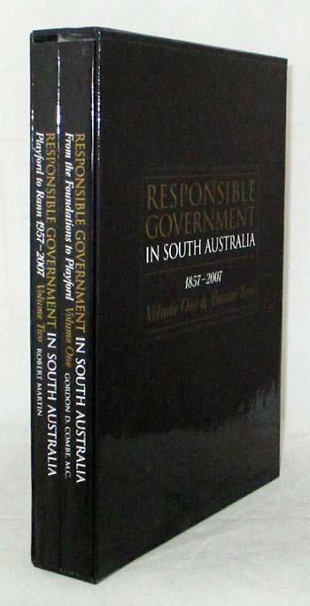 Image for Responsible Government in South Australia 1857-2007 [2 volumes complete]