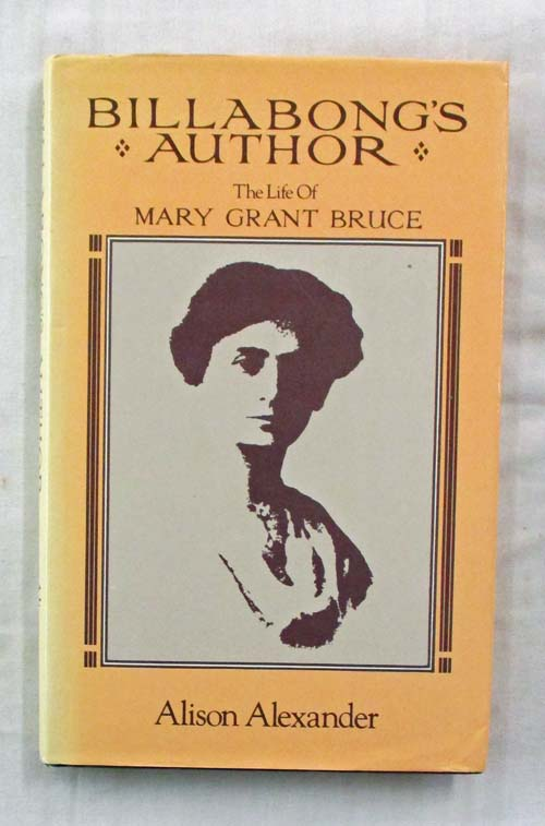 Image for Billabong's Author. The Life of Mary Grant Bruce