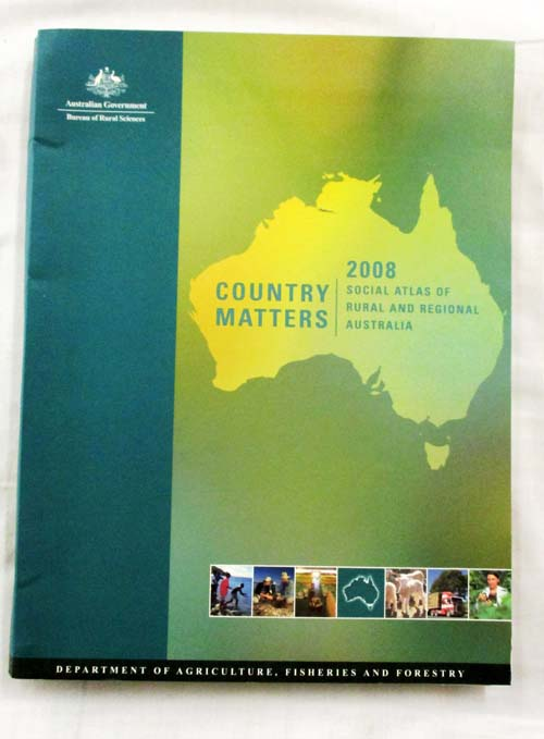 Image for Country Matters.  2008 Social Atlas of Rural and Regional Australia