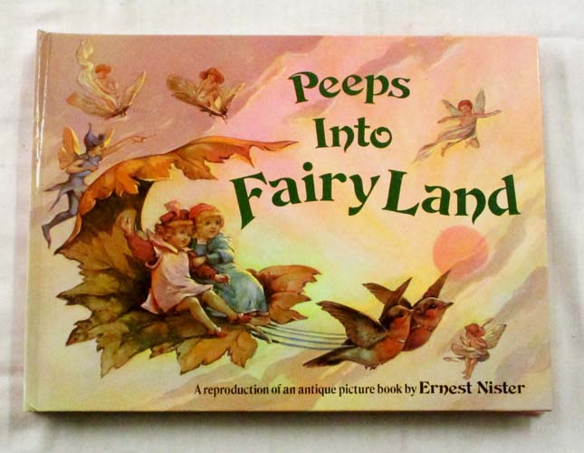Image for Peeps into Fairyland A Reproduction of an Antique Picture Book by Ernest Nister