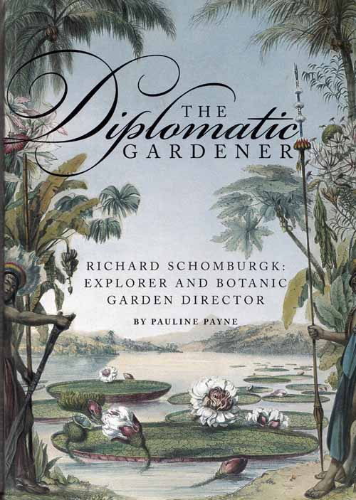 Image for The Diplomatic Gardener. Richard Schomburgk: Explorer and Botanic Garden Director