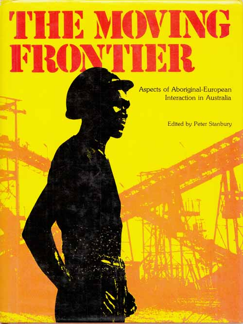 Image for The Moving Frontier.  Aspects of Aboriginal-European Interaction in Australia