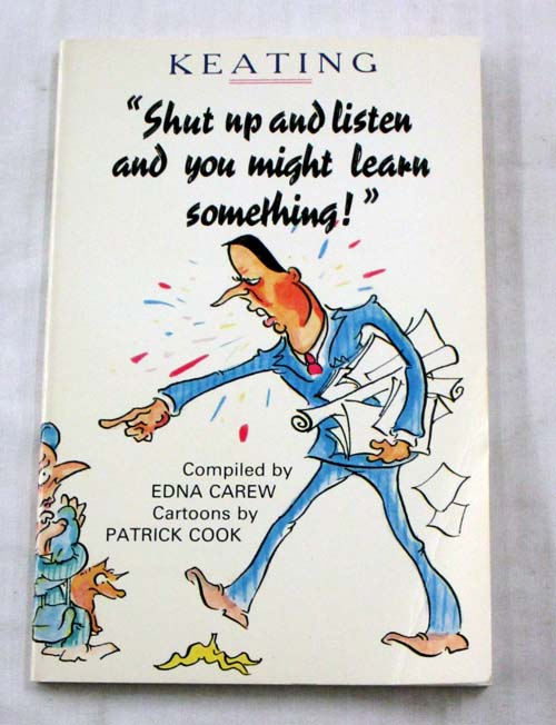 "Image for Keating ""Shut up and listen and you might learn something!"""