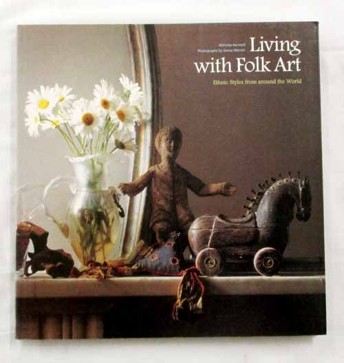 Image for Living with Folk Art.  Ethnic Styles from Around the World
