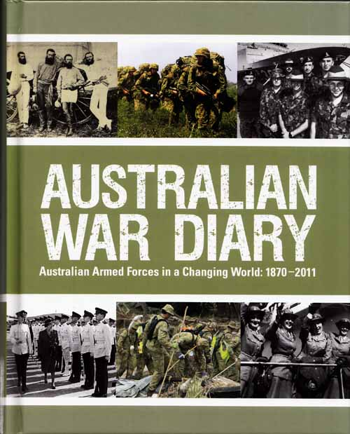 Image for Australian War Diary.  Australian Armed Forces in a Changing World: 1870-2011