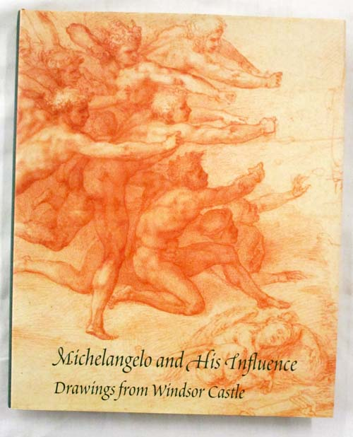 Image for Michelangelo and His Influence.  Drawings from Windsor Castle