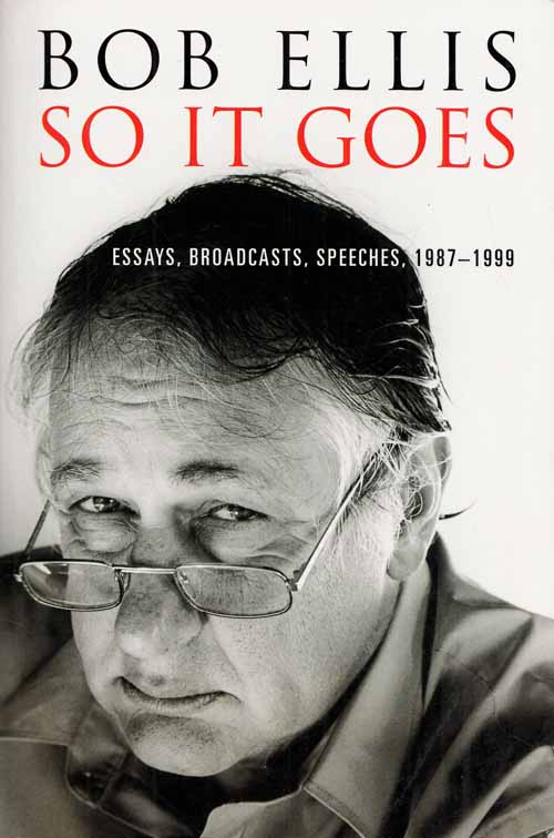 Image for So It Goes. Essays, Broadcasts, Speeches, 1987-1999